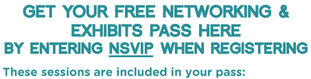 Get your free Networking & Exhibits Pass Here
