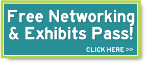 Free Networking & Exhibits Pass! Click Here.
